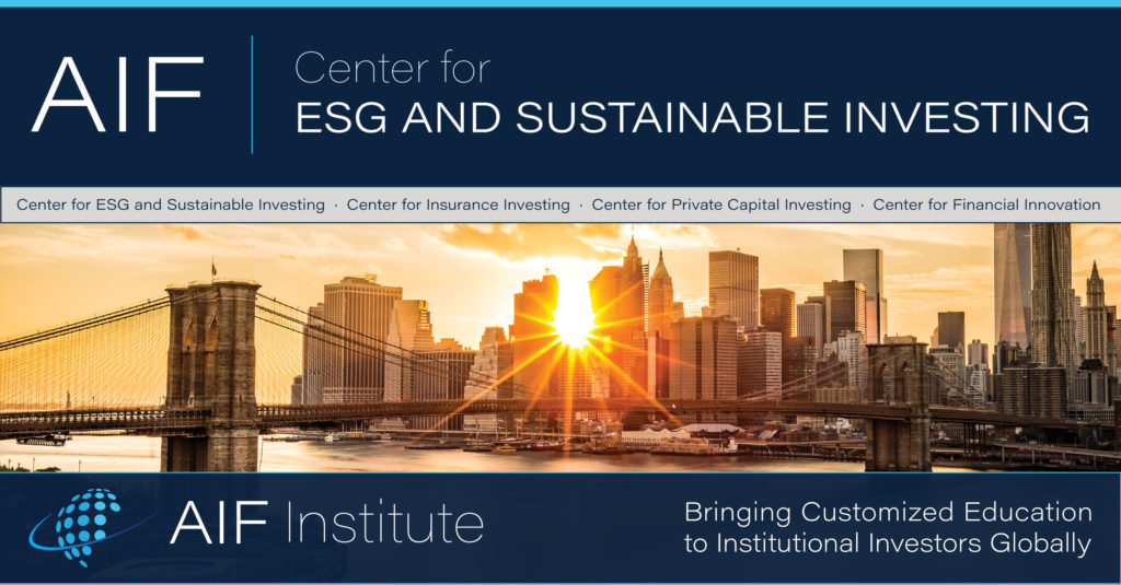 AIF Center for ESG and Sustainable Investing. AIF Institute logo. Photo of New York City and bridge, sun; Bringing customized education to institutional investors globally